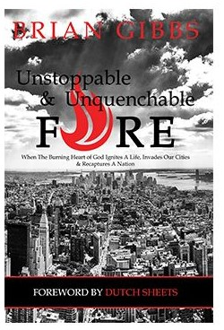 Brian Gibbs Unstoppable and Unquencable Fire
